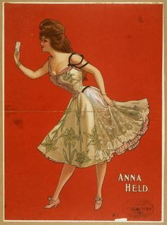 Poster featuring actress Anna Held (1877?-1918), c. 1899. From the Library of Congress.