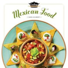 Mexican Food  By Sarah Gilbert