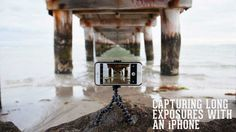 An article that teaches you how to capture long exposure photographs with your iPhone.