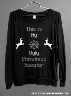 Ugly Christmas Sweater - This is my ugly Christmas Sweater - Black. $29.00, via Etsy.