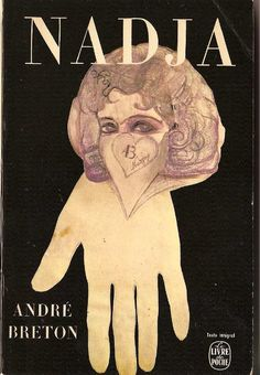 My other favorite book, Nadja by Andre Breton, about a woman whose reality is blurred with dreams.