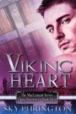Viking Heart (The MacLomain Series: Viking Ancestors, #3) Hearts struggle, rip apart, and then are rebuilt when the laws of time are tossed aside. A thousand years means nothing when two star-crossed souls are meant to connect. Even so, will the strength of love be enough to withstand a powerful enemy and bridge a gap across time already closed?