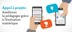 Appel à projets : Améliorez la pédagogie grâce à l'évaluation numérique