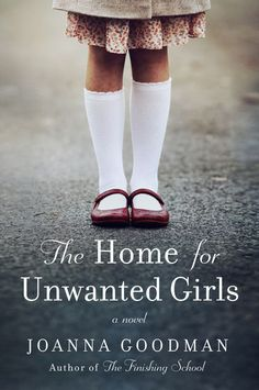 Read a free sample or buy The Home for Unwanted Girls by Joanna Goodman. You can read this book with iBooks on your iPhone, iPad, iPod touch, or Mac.
