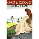 Once A Goddess (Kindle Edition)By Sheila R. Lamb