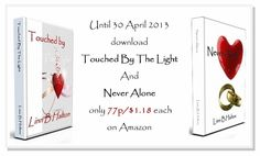 Raising a glass: Linn B Halton's anniversary: Touched By The Light & Never Alone 77p/$1.18 on Kindle to end April!