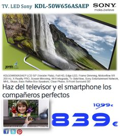 """TV. LED Sony KDL-50W656ASAEP. 50"""" (Versión Plata), Full HD, Edge LED, Frame Dimming, Motionflow XR 200 Hz, X-Reality PRO, Screen Mirroring, Wi-fi integrada, Tv SideView, Sony Entertainment Network, MHL, Skype, Bass Reflex Box Speakers, Clear Phase, S-Front Surround 3D."""