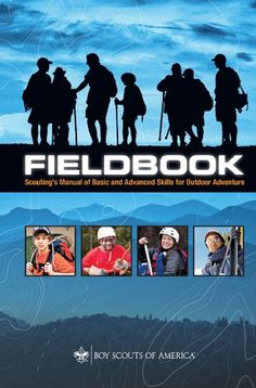 Fieldbook: Scouting's Manual of Basic and Advanced Skills for Outdoor Adventure eBook: Boy Scouts of America, Boy Scouts of America: Kindle Store