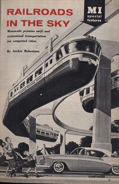 I'm hoping some of these transit options will be reconsidered as new technologies become available. I love the monorail idea. Love the retro picture too.