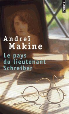 Le pays du lieutenant Schreiber de Andreï Makine