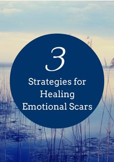 Strategies for Healing Emotional Scars