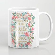 Little & Fierce Mug...I'm not really little, but this is super cute/pretty!