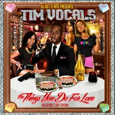 Tim Vocals - The Things You Do For Love : TopMixtapes