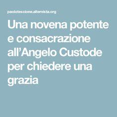 Una novena potente e consacrazione all'Angelo Custode per chiedere una grazia