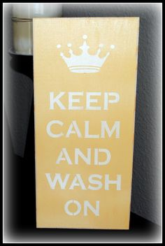 Stenciled wood sign.  KEEP CALM AND WASH ON.  Perfect for the laundry room or kitchen!