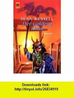 Der Goldene Khan. 3. Roman der Barbaren- Trilogie. (9783453188044) Sean Russell , ISBN-10: 3453188047  , ISBN-13: 978-3453188044 ,  , tutorials , pdf , ebook , torrent , downloads , rapidshare , filesonic , hotfile , megaupload , fileserve