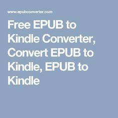 Free EPUB to Kindle Converter, Convert EPUB to Kindle, EPUB to Kindle