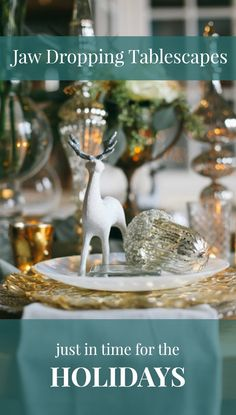 Gorgeous tablescapes that are beyond perfect for the holiday festivities!