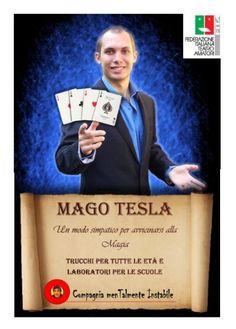 Il mago Tesla, al secolo Jacopo Rauli, è un giovane prestigiatore che, con l'aiuto dei suoi assistenti, propone un modo divertente con il quale accostarsi all'arte magica unendo all'incanto dei suoi trucchi l'ironia del cabaret.