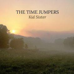 The Time Jumpers - Kid Sister Vinyl 2LP September 16 2016 Pre-order