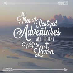 Adventures are the best way to learn. #quote #travelquote