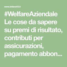 #WelfareAziendale Le cose da sapere su premi di risultato, contributi per assicurazioni, pagamento abbonamenti al trasporto pubblico. La circolare del Fisco.