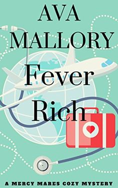 When grad student austin sulenka is found strangled nude on his bed fever rich a mercy mares cozy mystery book three by mallory ava fandeluxe Image collections