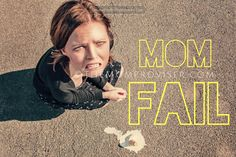Mom fail? Improv has a cure for that! Visit my blog for ways to feel better about failure using improv.