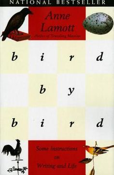 Bird by Bird: Some Instructions on Writing and Life by Anne Lamott. Terrific book...great when you need inspiration to live the writing life.