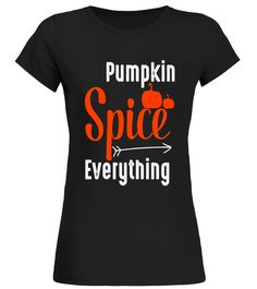 Pumpkin Spice Everything Women Fashion Autumn Fall Shirt best jeans for men,the best jeans for men,best shoes for men jeans,