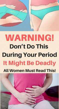 WARNING: DON'T DO THIS DURING YOUR PERIOD, IT MIGHT BE DEADLY – ALL WOMEN MUST READ THIS!