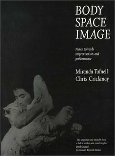 Body Space Image : Notes Toward Improvision and Performance by Miranda Tufnell. $24.35. Publication: April 1, 1999. Publisher: Dance Books Ltd (April 1, 1999)