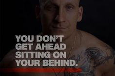 Chris G. http://www.menshealth.com/guy-wisdom/mens-health-reader-motivational-quotes/chris-g