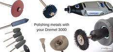 Rotary attachments for your Dremel 3000 for polishing metals