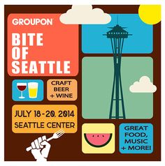 Bite of Seattle, July 18-20, 2014 FREE ADMISSION Seattle Center Friday & Saturday 11 a.m. - 9 p.m. Sunday 11 a.m. - 8 p.m.