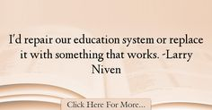 Larry Niven Quotes About Education - 16775