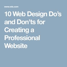 10 Web Design Do's and Don'ts for Creating a Professional Website