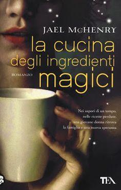 Stoffe d'Inchiostro: Recensione: La cucina degli ingredienti magici - di Jael McHenry