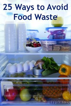 Here are 25 Ways to Avoid Wasting Food to make sure that your household wastes less food and saves money in the process.