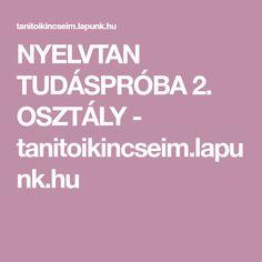 NYELVTAN TUDÁSPRÓBA 2. OSZTÁLY - tanitoikincseim.lapunk.hu Kids, Children, Young Children, Child, Babies