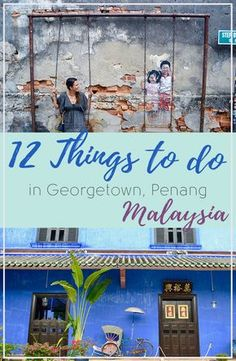12 Things to do in Georgetown Penang | Hello Raya Blog