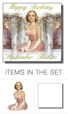 """Happy Birthday September Babies"" by whiteflower7 ❤ liked on Polyvore featuring art"