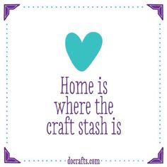 Home is where the craft stash is :) -Let my mind go flow away when i'm at home. Wall Quotes, Me Quotes, Funny Quotes, Sewing Humor, Sewing Quotes, Scrapbook Quotes, Laughing Quotes, Craft Stash, Craft Quotes