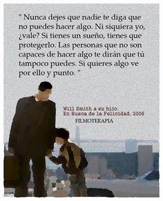 """... """""""". Will Smit a su hijo. En busca de la felicidad, 2006. Filmoterapia."""