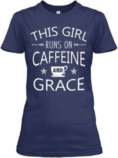 This Girl Runs On Caffeine And Grace Navy T-Shirt Front