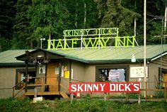 Skinny Dick's Halfway Inn, awesome place & the name speaks for itself :)