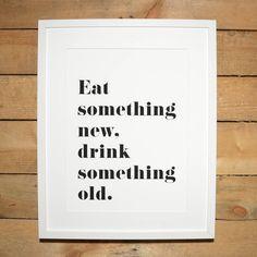 Motivational Print | 'eat something new, drink something old' mono print by momo&boo | notonthehighstreet.com