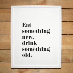 Motivational Print | 'eat something new, drink something old' mono print by momo&boo | notonthehighstreet.com