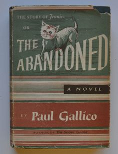 The Abandoned : A Novel by Paul Gallico ~ Fifth printing ~ 1955 ~ Hardcover