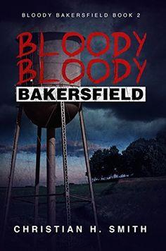 Bloody Bloody Bakersfield (Bloody Bakersfield Book 2), http://www.amazon.com/dp/B017YGJY18/ref=cm_sw_r_pi_awdm_DXFxwb1MZSHNF